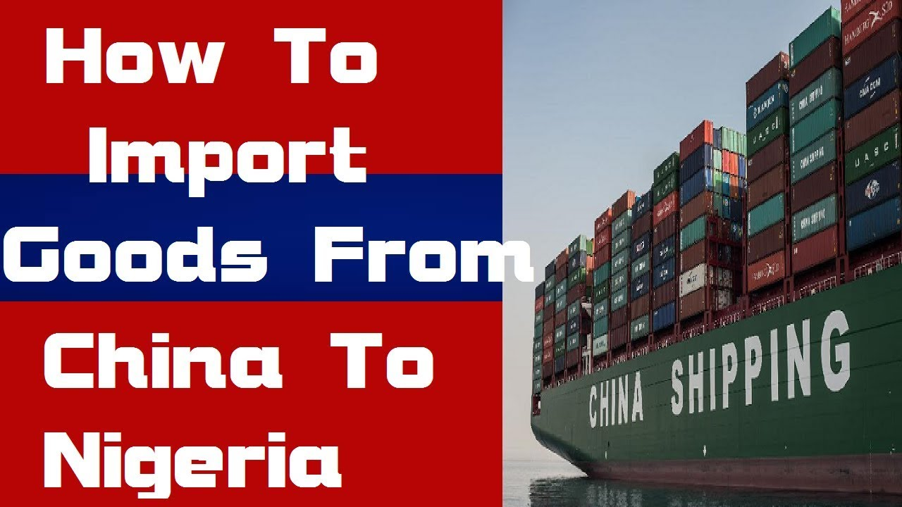 How to Import Goods from China to Nigeria and Make Cool Money