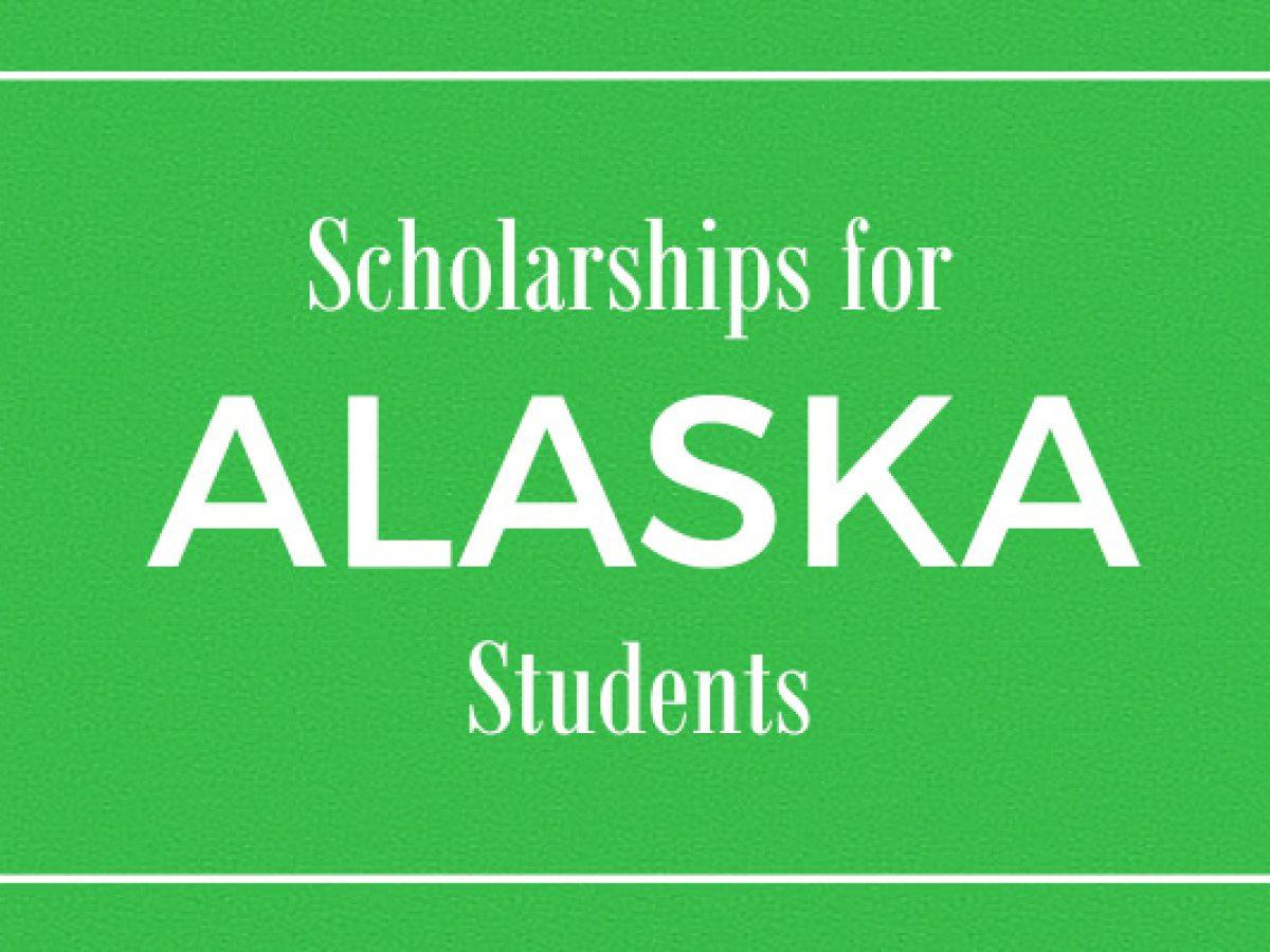 Alaska Scholarships 2020/2021 Application Updates