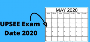 UPSEE 2020 Exam Dates Portal Updates | Check Here