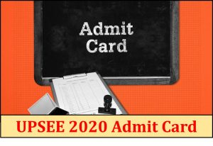 UPSEE 2020 بطاقة قبول | تحميل بطاقة الاعتراف هنا