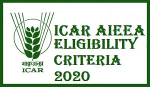 ICAR AIEEA 2020 Eligibility, Qualification & Age Criteria for UG/PG Course