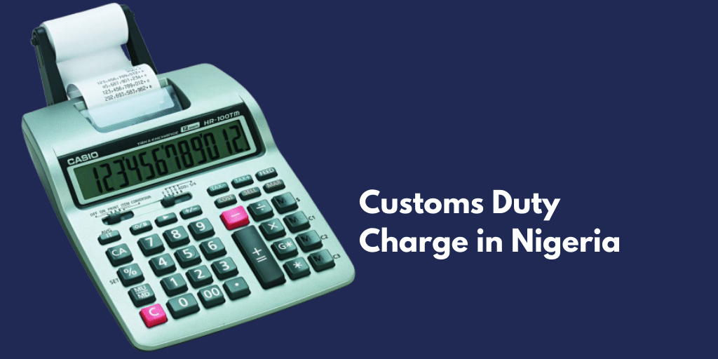 How to Calculate Customs Duty Charge in Nigeria 2020