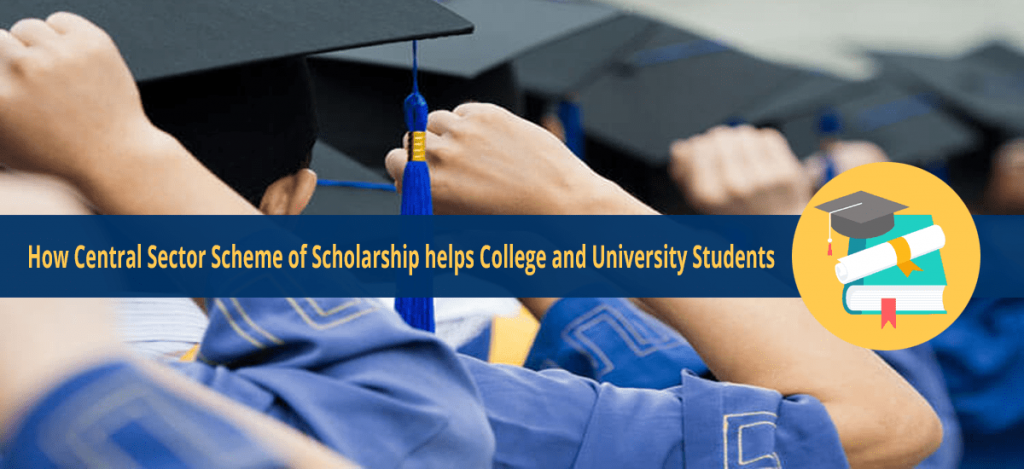 Central Sector Scheme of Scholarship for University Students