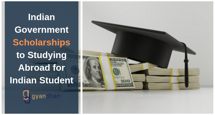Indian Government Scholarships for Studying Abroad 2020