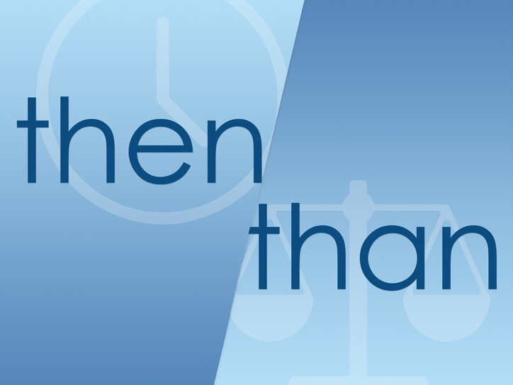 10 Significant Differences Between Then And Than