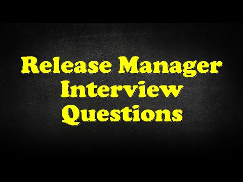 Release Manager Interview Questions 2020 Answer Tips and Samples