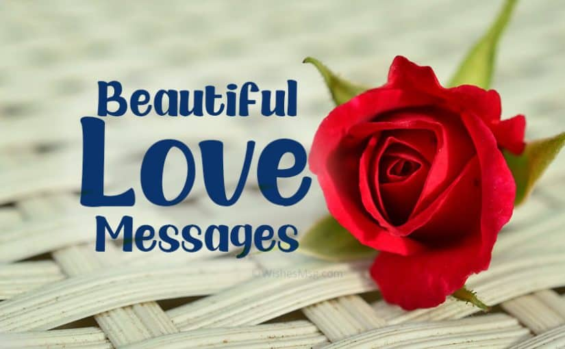 100 Beautiful Love Messages and Romantic Words of Love 2021 Update.