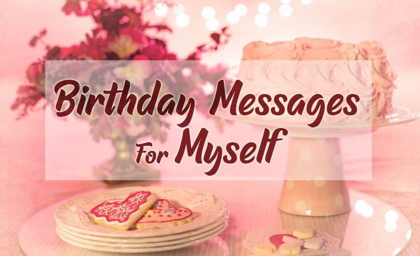 100 Best Soulfully Spiced Happy Birthday Messages to Me