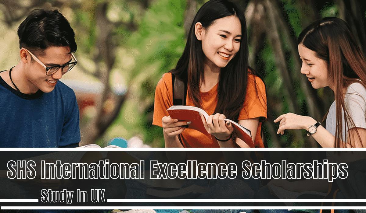 shs international excellence scholarships