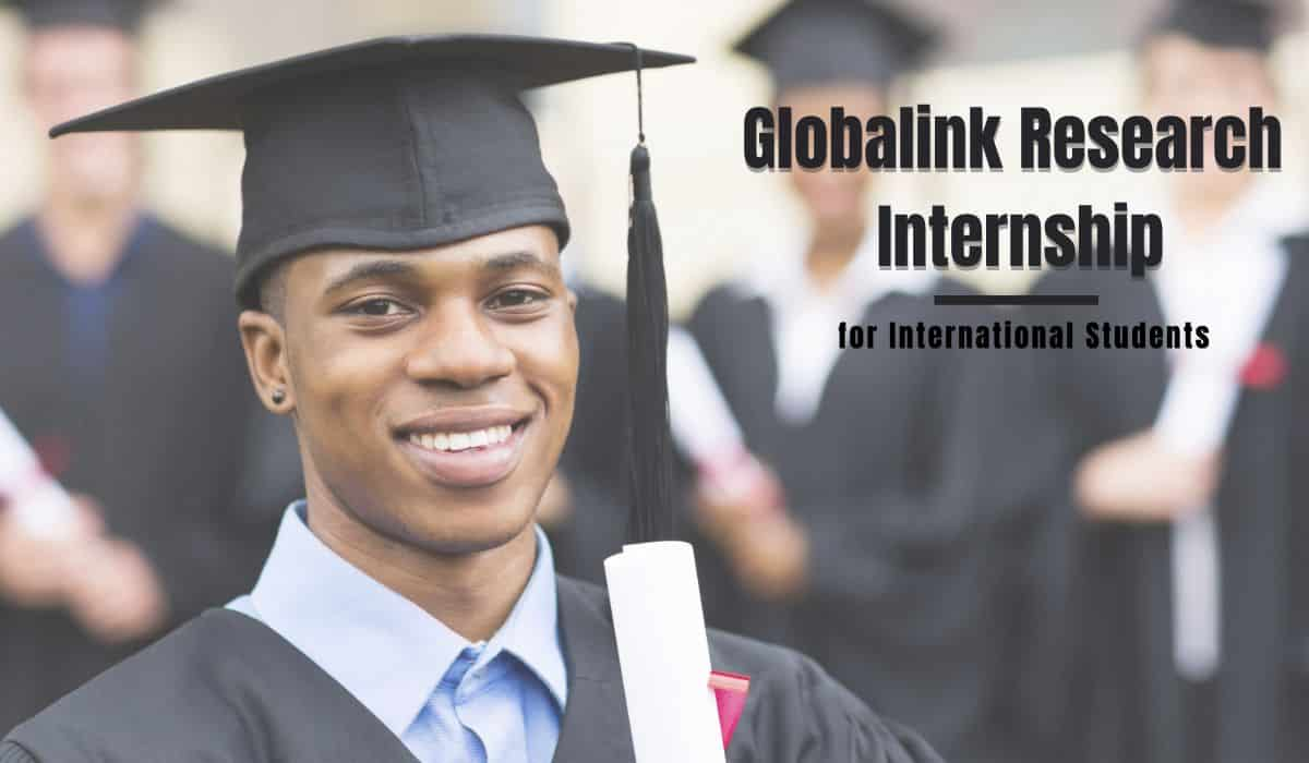 Globalink Research Internship-7 Fully Funded Internships for International Students