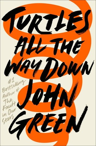 Turtles All the Way Down by John Green- Books to Read When you are Depressed